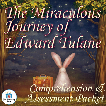 The Miraculous Journey of Edward Tulane Comprehension and Assessment Bundle