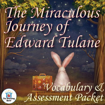 The Miraculous Journey of Edward Tulane Vocabulary and Assessment Bundle