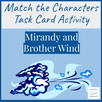 Mirandy and Brother Wind McKissack Literacy Center Match Characters Activity