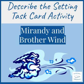 Mirandy and Brother Wind McKissack Literacy Center Setting Cards