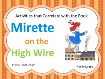 Mirette on the High Wire  ~  25 pg. Common Core Activities
