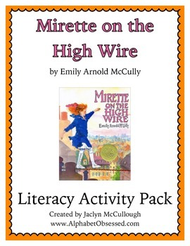 Mirette on the High Wire Literacy Pack! (aligned with Common Core)