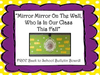 Mirror Mirror On The Wall *FREE Back To School Bulletin Board*