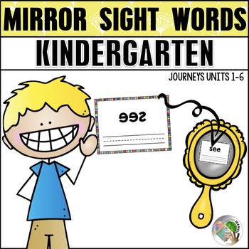 Journeys Mirror Sight Words Kindergarten Units 1-6
