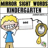 Mirror Sight Words (Journeys Kindergarten Units 1-6 Supplemental Resource)