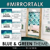 Mirror Talk: (BLUE-GREEN) Growth Mindset, Social Emotional & Self-Love Activity