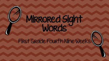 Mirrored Sight Words First Grade Fourth Nine Weeks