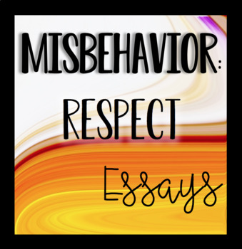 misbehavior respect essays by mrs reagul teachers pay teachers misbehavior respect essays