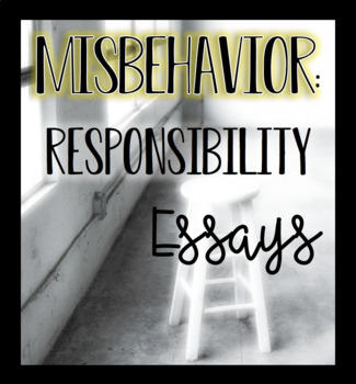 misbehavior responsibility essays by mrs reagul tpt misbehavior responsibility essays