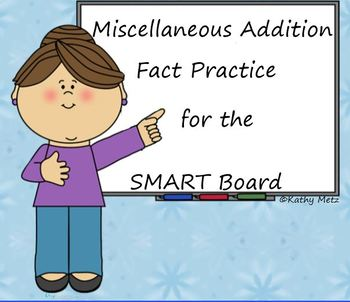 Miscellaneous Addition Fact Practice for the SMART Board