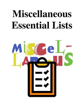 Miscellaneous Essential Lists - Handouts and Printables