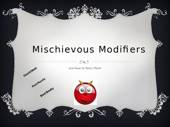 Mischievous Modifiers - Good and Well, Real and Really, Bad and Badly