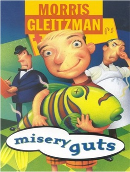 Misery Guts by Morris Gleitzman Shared Reading Unit Smartboard Pages