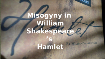 Misogyny and the Women of Hamlet Presentation