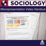 Misrepresentation Video Handout | Sociology