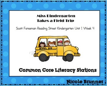 Miss Bindergarten  Reading Street Unit 1 Week 4 Common Core Literacy Stations