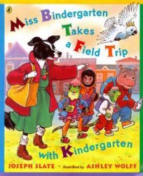 Miss Bindergarten Takes a Field Trip
