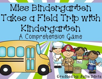 Miss Bindergarten Takes a Field Trip Comprehension Game