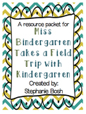 Miss Bindergarten Takes a Field Trip with Kindergarten Resource Packet