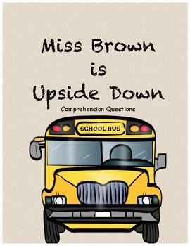 Miss Brown is Upside Down comprehension questions