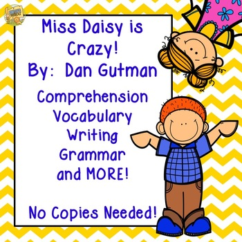 Miss Daisy is Crazy!  Reading comprehension, vocabulary, and writing!  No prep!