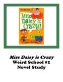 Miss Daisy is Crazy Weird School #1 Novel Study No Prep