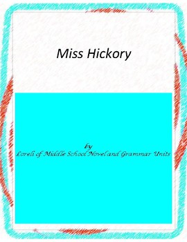 Miss Hickory Novel Unit with Literary and Grammar Activities