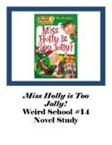 Miss Holly Is Too Jolly! Weird School #14 Christmas Novel Study