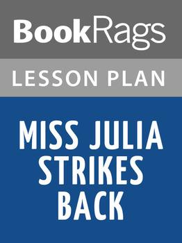 Miss Julia Strikes Back Lesson Plans