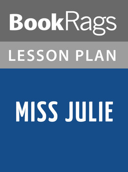 Miss Julie Lesson Plans