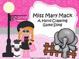 Miss Mary Mack: A Hand Clapping Game Song - PPT Edition