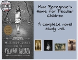 Miss Peregrine's Home for Peculiar Children- A Novel Study Unit