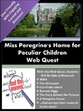 Miss Peregrine's Home for Peculiar Children  WEB QUEST!