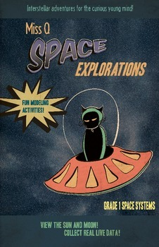 Miss Q Space Explorations Grade 1 NGSS Space Systems Compl