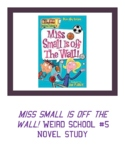 Miss Small is off the Wall! Weird School #5 Novel Study Comprehension Questions
