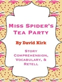 Miss Spider's Tea Party - Story Comprehension, Vocab, & Retell