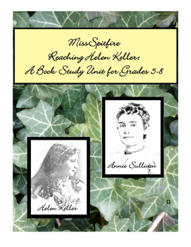 Miss Spitfire:  Reaching Helen Keller:  A Book Study Unit for Grades 5-8