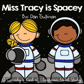 Miss Tracy is Spacey Novel Study