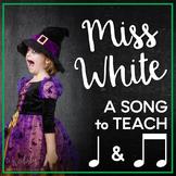Miss White: A Chant to Teach Ta and Titi