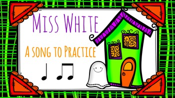 Miss White - Teaching Ta and Titi