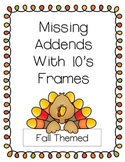 Missing Addend Practice Pages- With 10's Frames