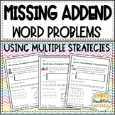 Missing Addend Word Problems Using Multiple Strategies