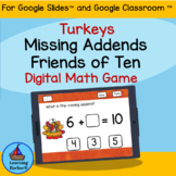 Missing Addends Friends of 10  Turkey Time for use with Google Classroom™