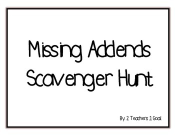 Missing Addends Scavenger Hunt