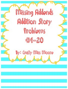 Missing Addends Story Problems (Numbers 1-20)