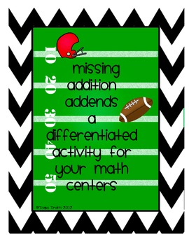 Missing Addends Tiered - a differentiated activity for your math centers