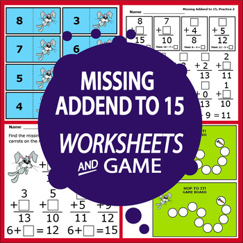 Missing Addends to 15 Addition Worksheets PLUS Full Color Game and Math Mat
