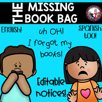 Missing Book Bag Notice!  EDITABLE!  Color & Black and White!