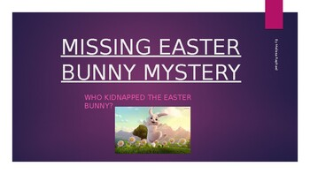 WHO DID IT? Missing Easter Bunny Mystery PowerPoint