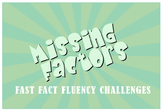 Missing Factors: Fast Fact Fluency Challenges